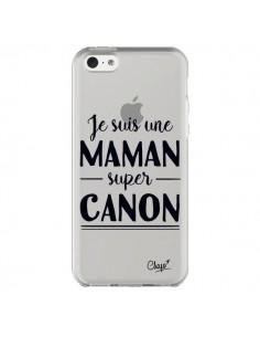 Coque iPhone 5C Je suis une Maman super Canon Transparente - Chapo