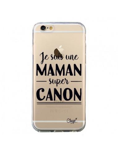 Coque iPhone 6 et 6S Je suis une Maman super Canon Transparente - Chapo
