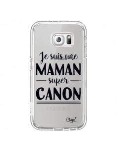 Coque Je suis une Maman super Canon Transparente pour Samsung Galaxy S6 - Chapo