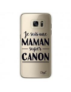 Coque Je suis une Maman super Canon Transparente pour Samsung Galaxy S7 Edge - Chapo