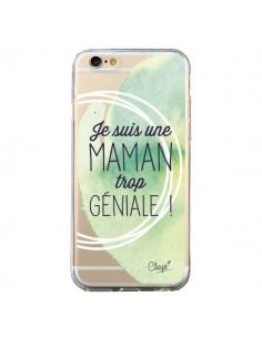 Coque Je suis une Maman trop Géniale Vert Transparente pour iPhone 6 et 6S - Chapo