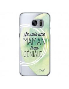 Coque Je suis une Maman trop Géniale Vert Transparente pour Samsung Galaxy S7 - Chapo