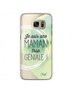 Coque Je suis une Maman trop Géniale Vert Transparente pour Samsung Galaxy S7 Edge - Chapo