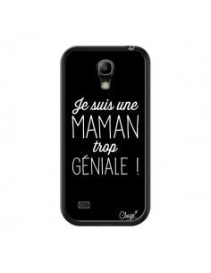 Coque Je suis une Maman trop Géniale pour Samsung Galaxy S4 Mini - Chapo