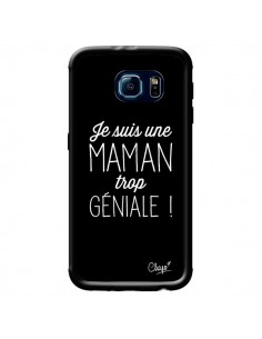 Coque Je suis une Maman trop Géniale pour Samsung Galaxy S6 - Chapo