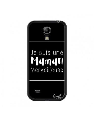 Coque Je suis une Maman Merveilleuse pour Samsung Galaxy S4 Mini - Chapo