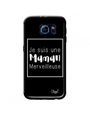 Coque Je suis une Maman Merveilleuse pour Samsung Galaxy S6 - Chapo