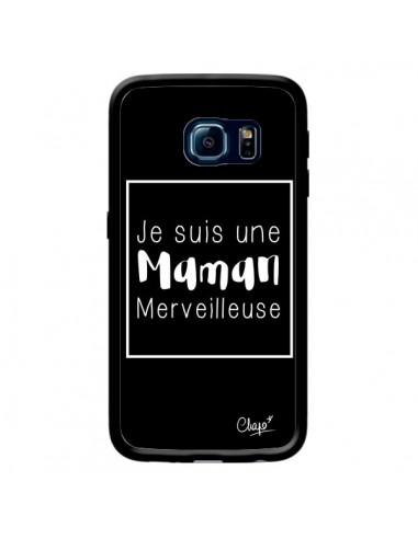 Coque Je suis une Maman Merveilleuse pour Samsung Galaxy S6 Edge - Chapo
