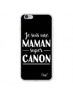 Coque iPhone 6 Plus et 6S Plus Je suis une Maman super Canon - Chapo