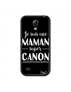 Coque Je suis une Maman super Canon pour Samsung Galaxy S4 Mini - Chapo
