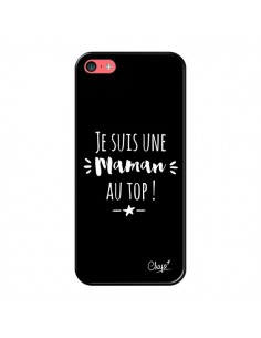 huge discount 937d6 20b28 Coque iPhone 5C Je suis une Maman au Top - Chapo