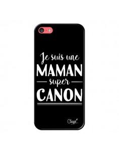 Coque iPhone 5C Je suis une Maman super Canon - Chapo