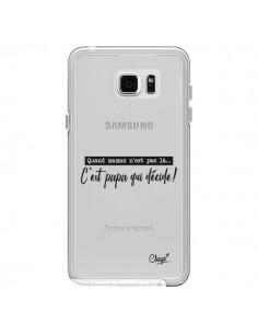 Coque C'est Papa qui Décide Transparente pour Samsung Galaxy Note 5 - Chapo