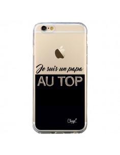 Coque Je suis un Papa au Top Transparente pour iPhone 6 et 6S - Chapo