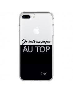 Coque iPhone 7 Plus et 8 Plus Je suis un Papa au Top Transparente - Chapo