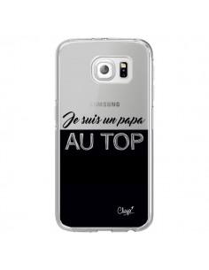 Coque Je suis un Papa au Top Transparente pour Samsung Galaxy S6 Edge - Chapo