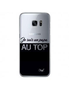 Coque Je suis un Papa au Top Transparente pour Samsung Galaxy S7 - Chapo