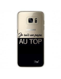 Coque Je suis un Papa au Top Transparente pour Samsung Galaxy S7 Edge - Chapo