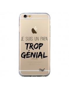 Coque iPhone 6 et 6S Je suis un Papa trop Génial Transparente - Chapo
