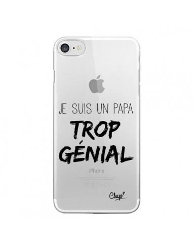 Coque Je suis un Papa trop Génial Transparente pour iPhone 7 et 8 - Chapo