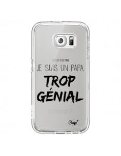 Coque Je suis un Papa trop Génial Transparente pour Samsung Galaxy S6 - Chapo