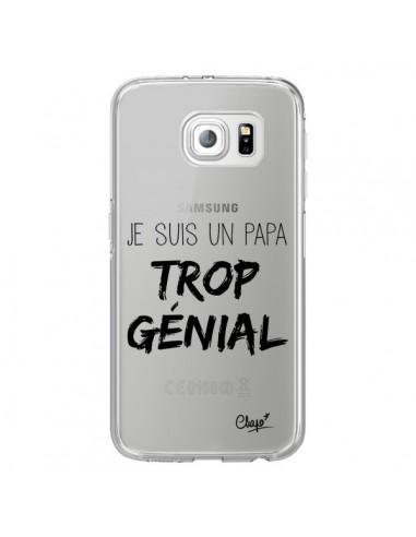 Coque Je suis un Papa trop Génial Transparente pour Samsung Galaxy S6 Edge - Chapo