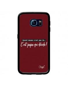 Coque C'est Papa qui Décide Rouge Bordeaux pour Samsung Galaxy S6 Edge - Chapo