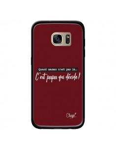 Coque C'est Papa qui Décide Rouge Bordeaux pour Samsung Galaxy S7 Edge - Chapo