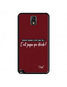 Coque C'est Papa qui Décide Rouge Bordeaux pour Samsung Galaxy Note III - Chapo