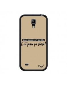 Coque C'est Papa qui Décide Beige pour Samsung Galaxy S4 Mini - Chapo