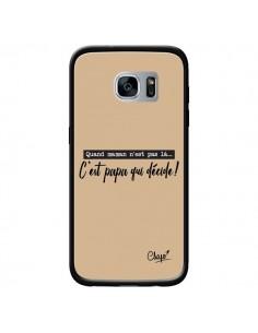Coque C'est Papa qui Décide Beige pour Samsung Galaxy S7 - Chapo