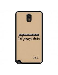 Coque C'est Papa qui Décide Beige pour Samsung Galaxy Note III - Chapo