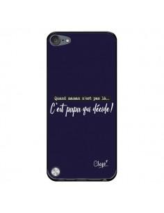 Coque C'est Papa qui Décide Bleu Marine pour iPod Touch 5/6 et 7 - Chapo