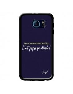 Coque C'est Papa qui Décide Bleu Marine pour Samsung Galaxy S6 - Chapo