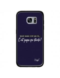Coque C'est Papa qui Décide Bleu Marine pour Samsung Galaxy S7 - Chapo