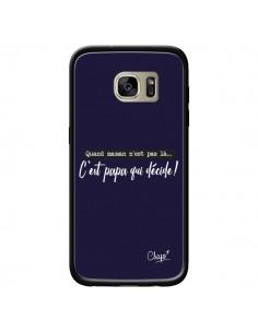 Coque C'est Papa qui Décide Bleu Marine pour Samsung Galaxy S7 Edge - Chapo