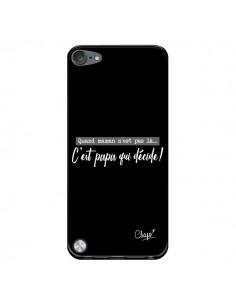 Coque C'est Papa qui Décide Noir pour iPod Touch 5/6 et 7 - Chapo