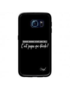 Coque C'est Papa qui Décide Noir pour Samsung Galaxy S6 Edge - Chapo