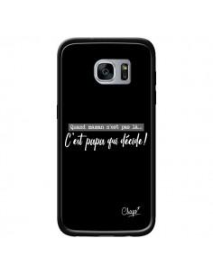 Coque C'est Papa qui Décide Noir pour Samsung Galaxy S7 - Chapo