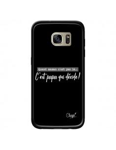 Coque C'est Papa qui Décide Noir pour Samsung Galaxy S7 Edge - Chapo