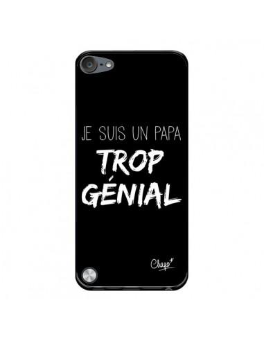 Coque Je suis un Papa trop Génial Noir pour iPod Touch 5 - Chapo