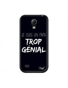 Coque Je suis un Papa trop Génial Noir pour Samsung Galaxy S4 Mini - Chapo