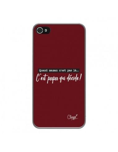Coque iPhone 4 et 4S C'est Papa qui Décide Rouge Bordeaux - Chapo