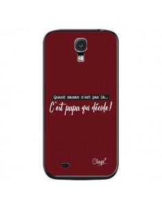 Coque C'est Papa qui Décide Rouge Bordeaux pour Samsung Galaxy S4 - Chapo