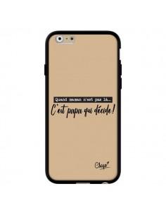Coque iPhone 6 et 6S C'est Papa qui Décide Beige - Chapo