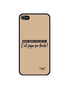 Coque iPhone 4 et 4S C'est Papa qui Décide Beige - Chapo