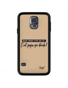 Coque C'est Papa qui Décide Beige pour Samsung Galaxy S5 - Chapo
