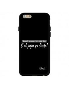 Coque iPhone 6 et 6S C'est Papa qui Décide Noir - Chapo
