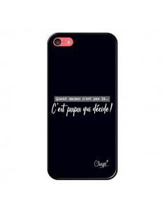 Coque iPhone 5C C'est Papa qui Décide Noir - Chapo