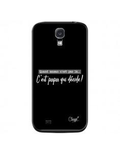 Coque C'est Papa qui Décide Noir pour Samsung Galaxy S4 - Chapo